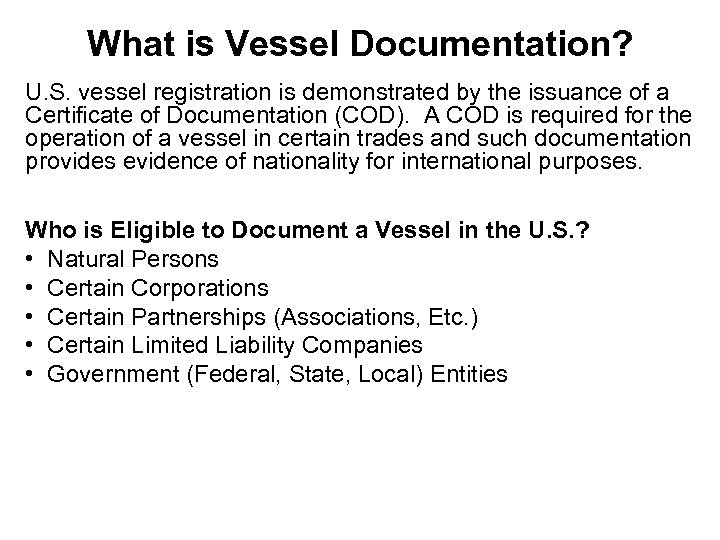 What is Vessel Documentation? U. S. vessel registration is demonstrated by the issuance of