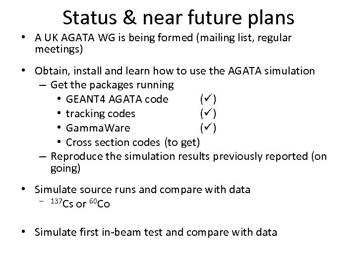 Status & near future plans • A UK AGATA WG is being formed (mailing