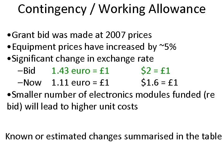 Contingency / Working Allowance • Grant bid was made at 2007 prices • Equipment