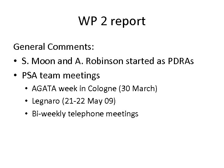 WP 2 report General Comments: • S. Moon and A. Robinson started as PDRAs