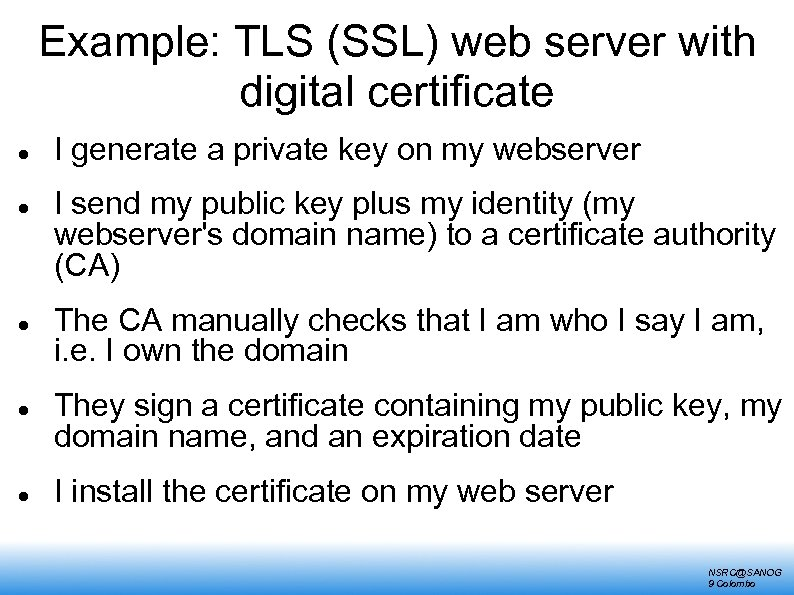 Example: TLS (SSL) web server with digital certificate I generate a private key on