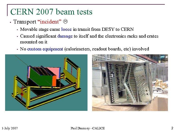 """CERN 2007 beam tests • Transport """"incident"""" • • • 3 July 2007 Movable"""