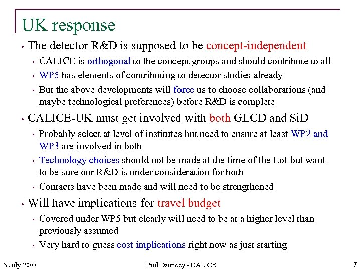 UK response • The detector R&D is supposed to be concept-independent • • CALICE-UK