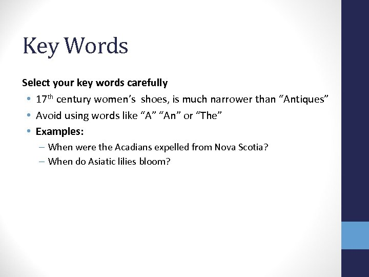 Key Words Select your key words carefully • 17 th century women's shoes, is