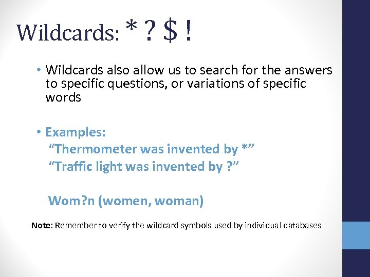 Wildcards: * ? $ ! • Wildcards also allow us to search for the
