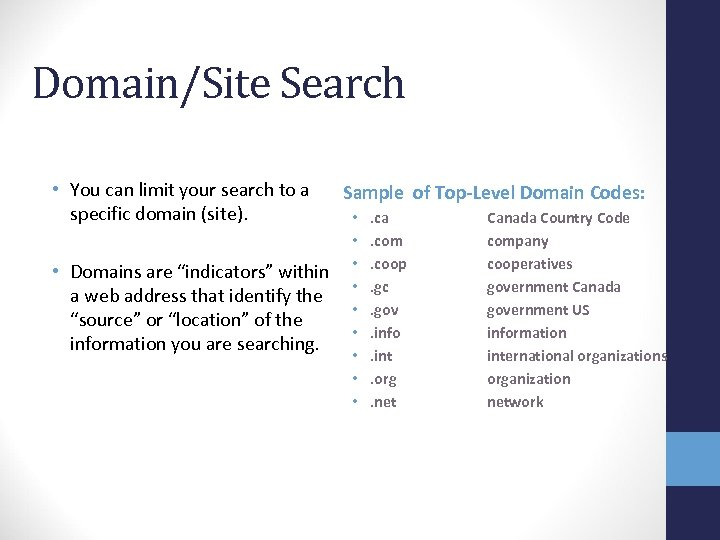 Domain/Site Search • You can limit your search to a specific domain (site). •