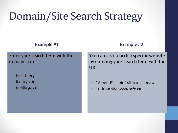 Domain/Site Search Strategy Example #1 Enter your search term with the domain code: •
