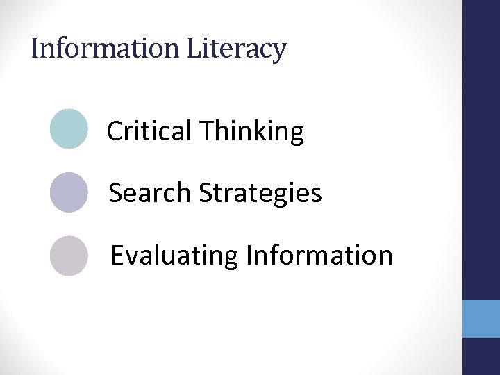 Information Literacy Critical Thinking Search Strategies Evaluating Information