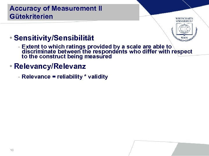Accuracy of Measurement II Gütekriterien • Sensitivity/Sensibilität - Extent to which ratings provided by