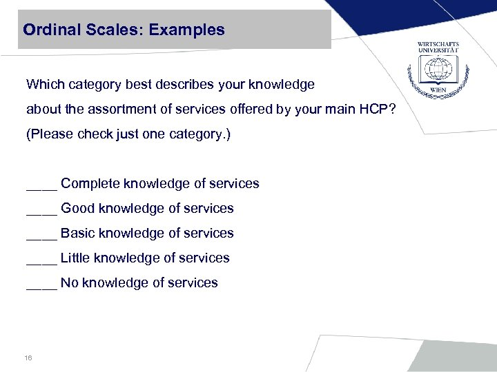 Ordinal Scales: Examples Scales Which category best describes your knowledge about the assortment of