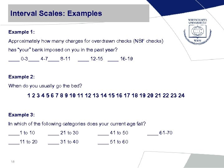 Interval Scales: Examples Scales Example 1: Approximately how many charges for overdrawn checks (NSF