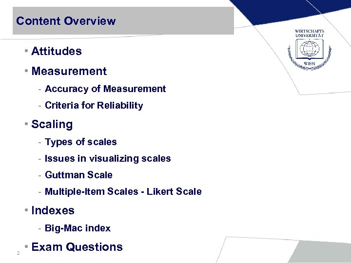 Content Overview • Attitudes • Measurement - Accuracy of Measurement - Criteria for Reliability