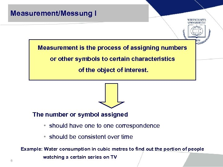 Measurement/Messung I Measurement is the process of assigning numbers or other symbols to certain