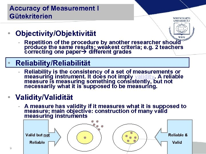 Accuracy of Measurement I Gütekriterien • Objectivity/Objektivität - Repetition of the procedure by another