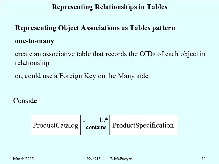 Representing Relationships in Tables Representing Object Associations as Tables pattern one-to-many create an associative