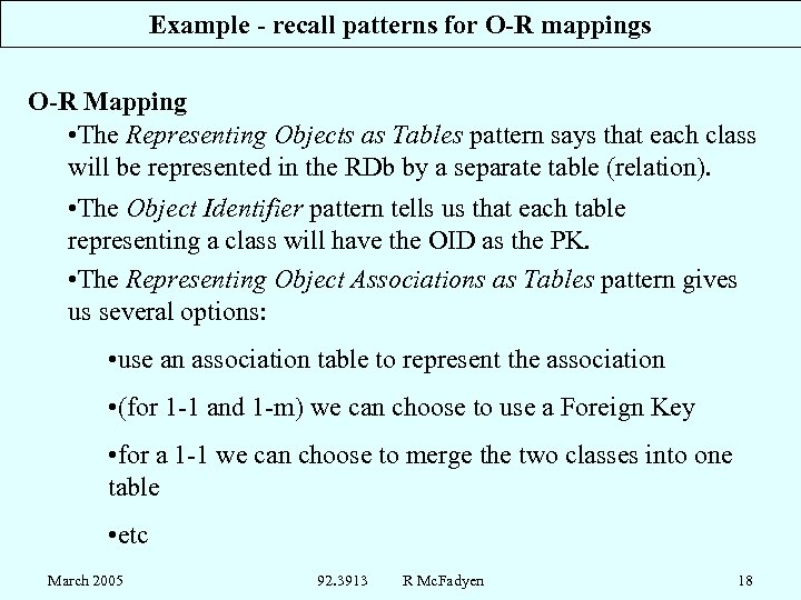 Example - recall patterns for O-R mappings O-R Mapping • The Representing Objects as