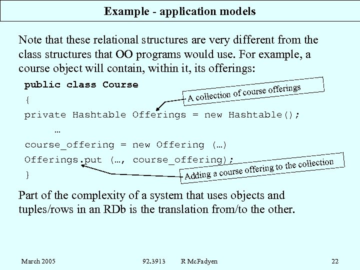 Example - application models Note that these relational structures are very different from the