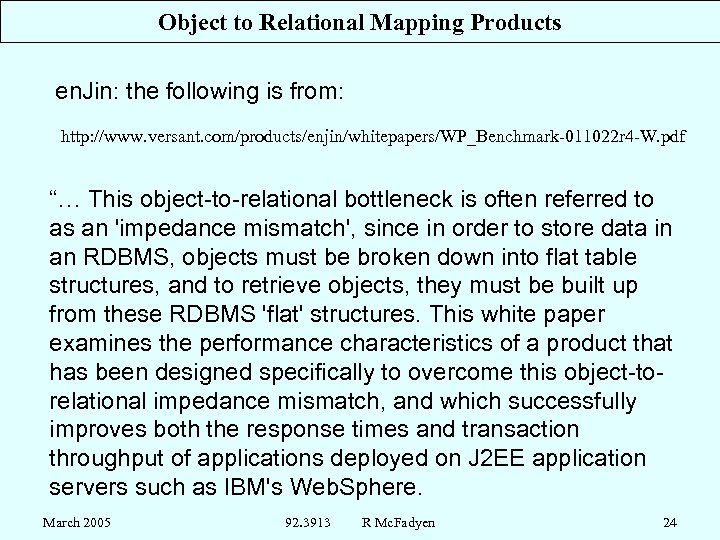 Object to Relational Mapping Products en. Jin: the following is from: http: //www. versant.