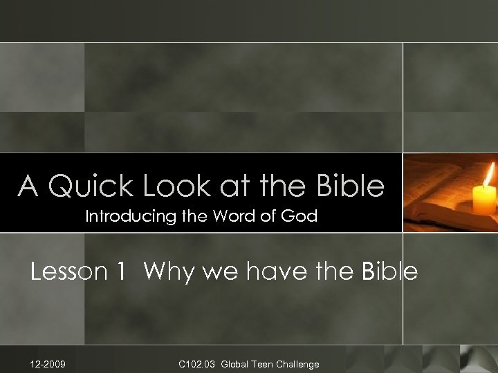 A Quick Look at the Bible Introducing the Word of God Lesson 1 Why
