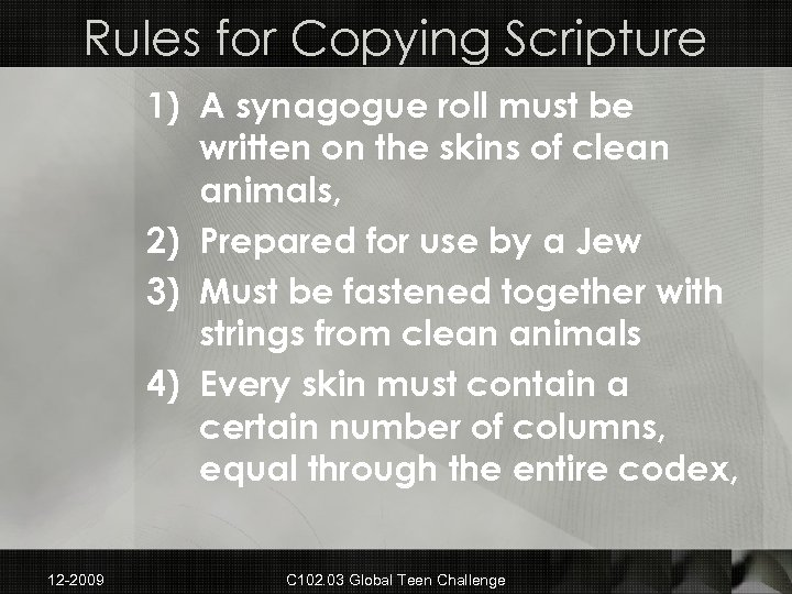 Rules for Copying Scripture 1) A synagogue roll must be written on the skins