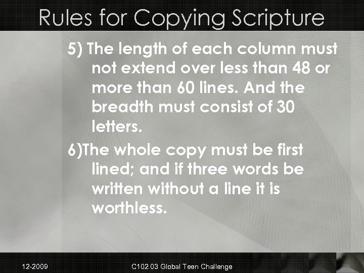 Rules for Copying Scripture 5) The length of each column must not extend over