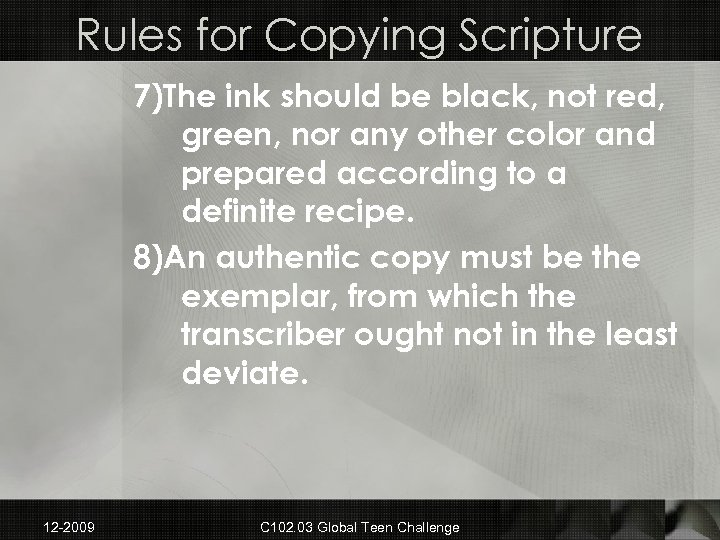 Rules for Copying Scripture 7)The ink should be black, not red, green, nor any