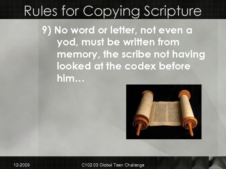 Rules for Copying Scripture 9) No word or letter, not even a yod, must
