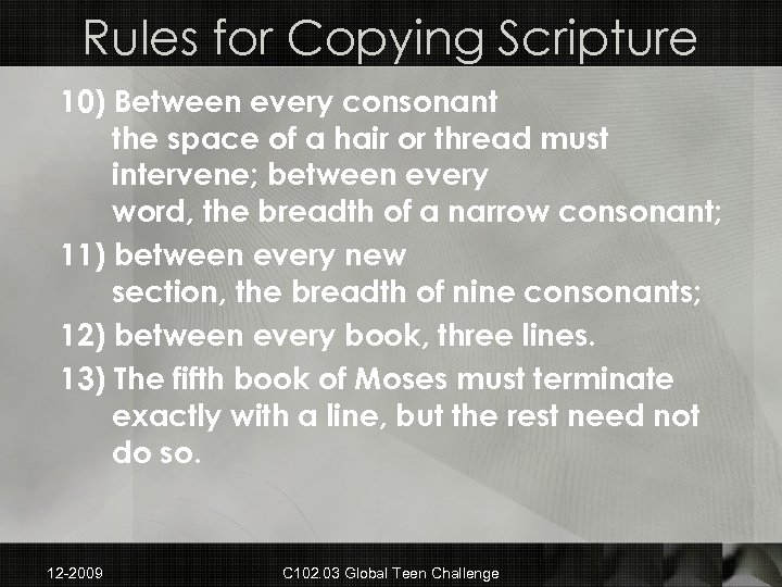 Rules for Copying Scripture 10) Between every consonant the space of a hair or