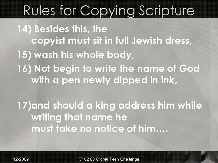 Rules for Copying Scripture 14) Besides this, the copyist must sit in full Jewish