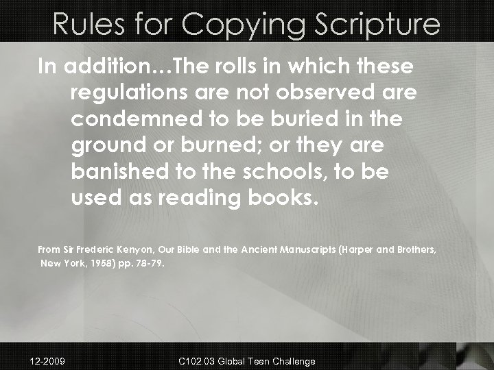 Rules for Copying Scripture In addition…The rolls in which these regulations are not observed