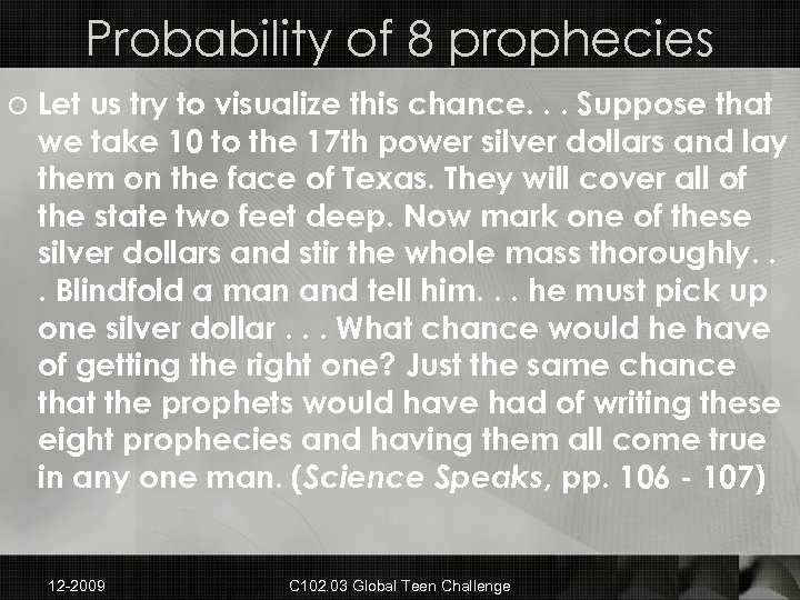 Probability of 8 prophecies o Let us try to visualize this chance. . .