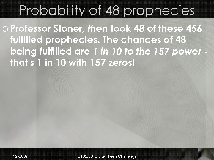 Probability of 48 prophecies o Professor Stoner, then took 48 of these 456 fulfilled