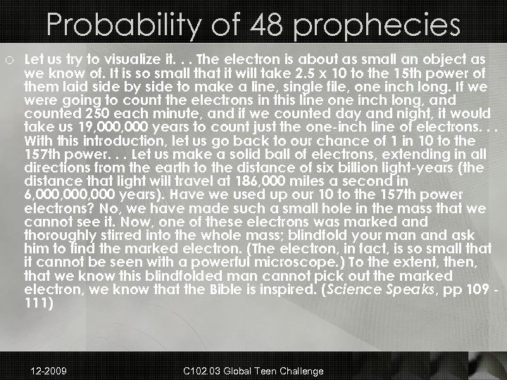 Probability of 48 prophecies o Let us try to visualize it. . . The