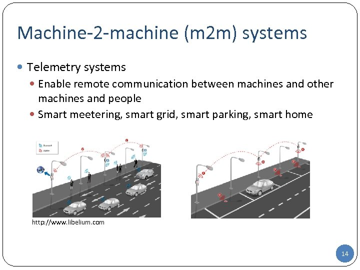 Machine-2 -machine (m 2 m) systems Telemetry systems Enable remote communication between machines and