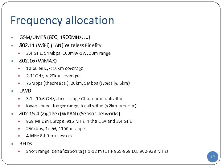 Frequency allocation • • GSM/UMTS (800, 1900 MHz, . . . ) 802. 11