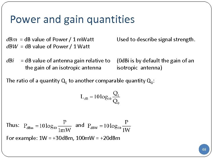 Power and gain quantities d. Bm = d. B value of Power / 1