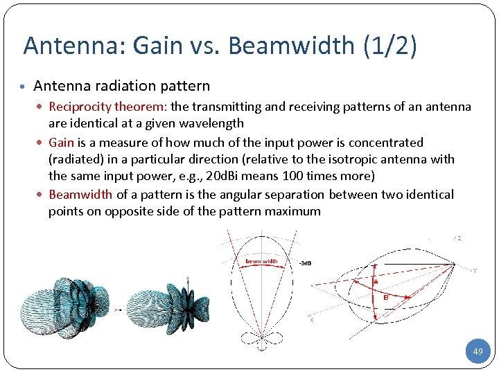 Antenna: Gain vs. Beamwidth (1/2) • Antenna radiation pattern Reciprocity theorem: the transmitting and
