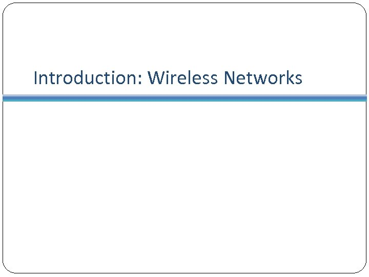 Introduction: Wireless Networks