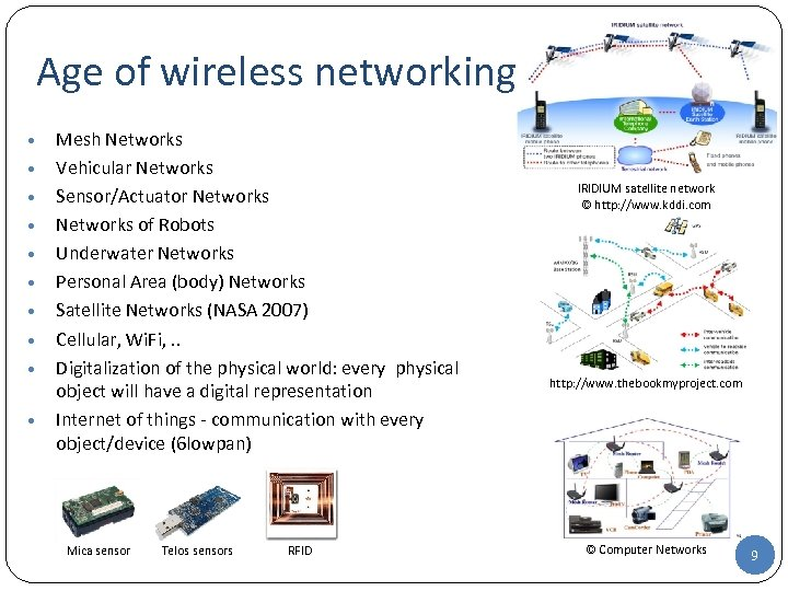 Age of wireless networking • • • Mesh Networks Vehicular Networks Sensor/Actuator Networks of