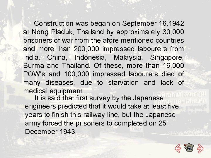 Construction was began on September 16, 1942 at Nong Pladuk, Thailand by approximately 30,