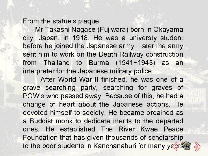 From the statue's plaque Mr Takashi Nagase (Fujiwara) born in Okayama city, Japan, in