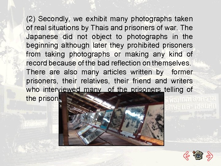(2) Secondly, we exhibit many photographs taken of real situations by Thais and prisoners