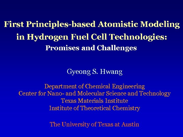 First Principles-based Atomistic Modeling in Hydrogen Fuel Cell Technologies: Promises and Challenges Gyeong S.