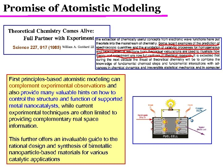 Promise of Atomistic Modeling Science 227, 917 (1985) First principles-based atomistic modeling can complement
