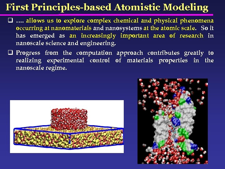 First Principles-based Atomistic Modeling q …. allows us to explore complex chemical and physical