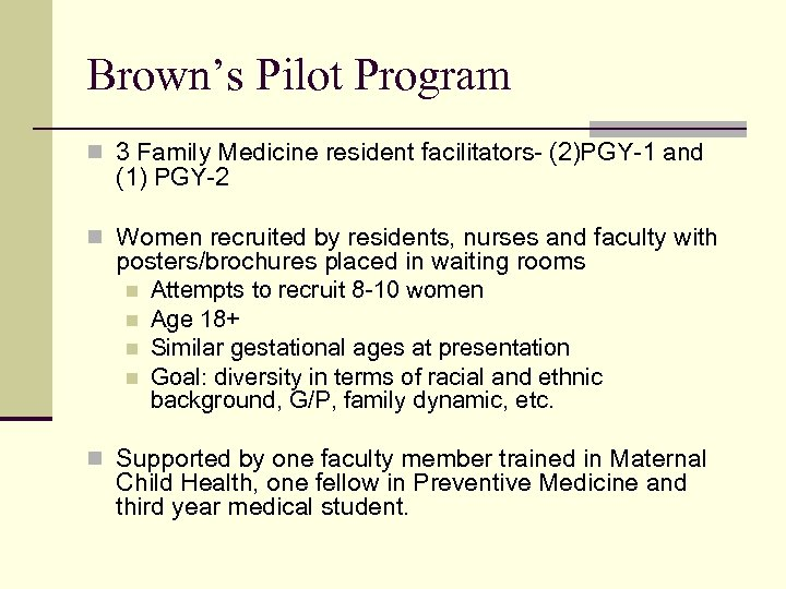 Brown's Pilot Program n 3 Family Medicine resident facilitators- (2)PGY-1 and (1) PGY-2 n