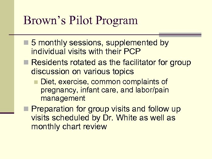 Brown's Pilot Program n 5 monthly sessions, supplemented by individual visits with their PCP