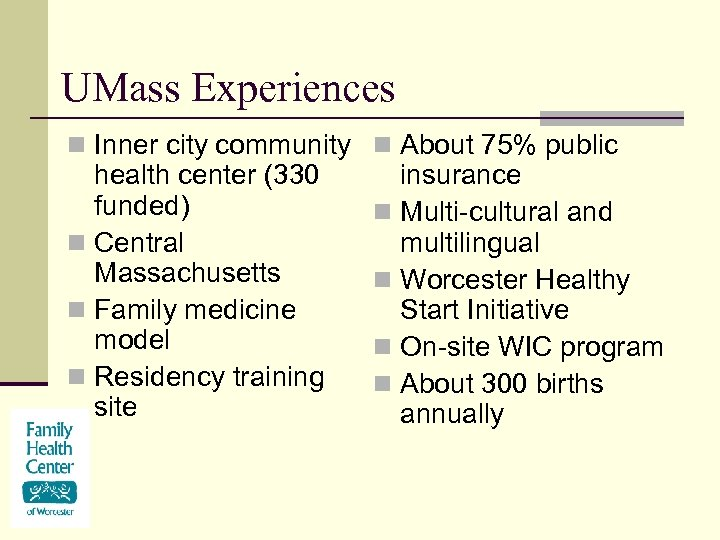 UMass Experiences n Inner city community n About 75% public health center (330 funded)