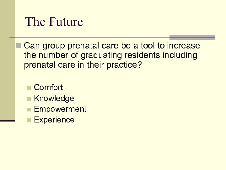 The Future n Can group prenatal care be a tool to increase the number