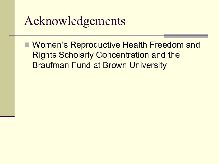 Acknowledgements n Women's Reproductive Health Freedom and Rights Scholarly Concentration and the Braufman Fund